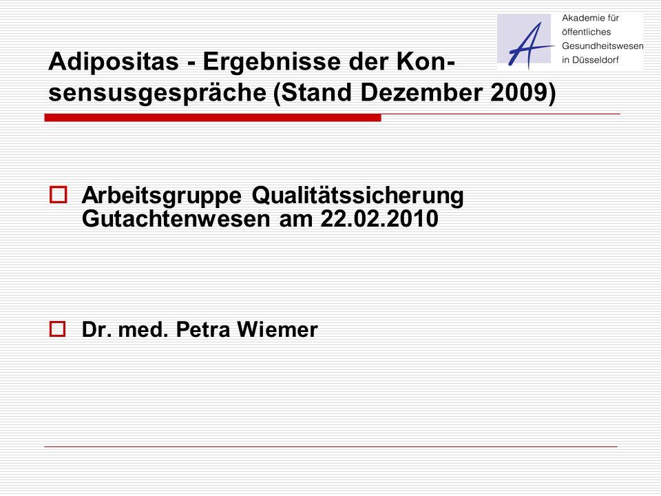 Adipositas - Ergebnisse der Kon- sensusgespräche (Stand Dezember 2009)