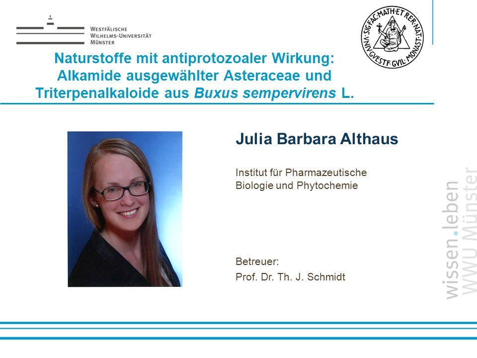 Naturstoffe mit antiprotozoaler Wirkung: Alkamide ausgewählter Asteraceae und Triterpenalkaloide aus Buxus sempervirens L.