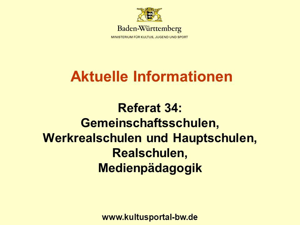 Aktuelle Informationen Referat 34: Gemeinschaftsschulen, Werkrealschulen und Hauptschulen, Realschulen, Medienpädagogik