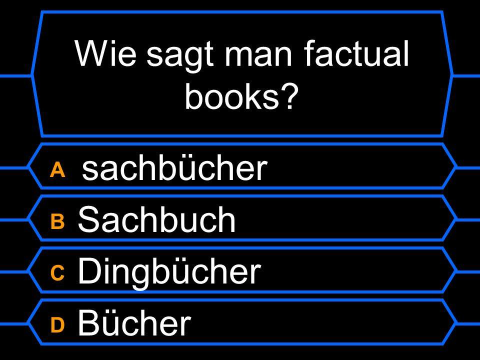 Wie sagt man factual books