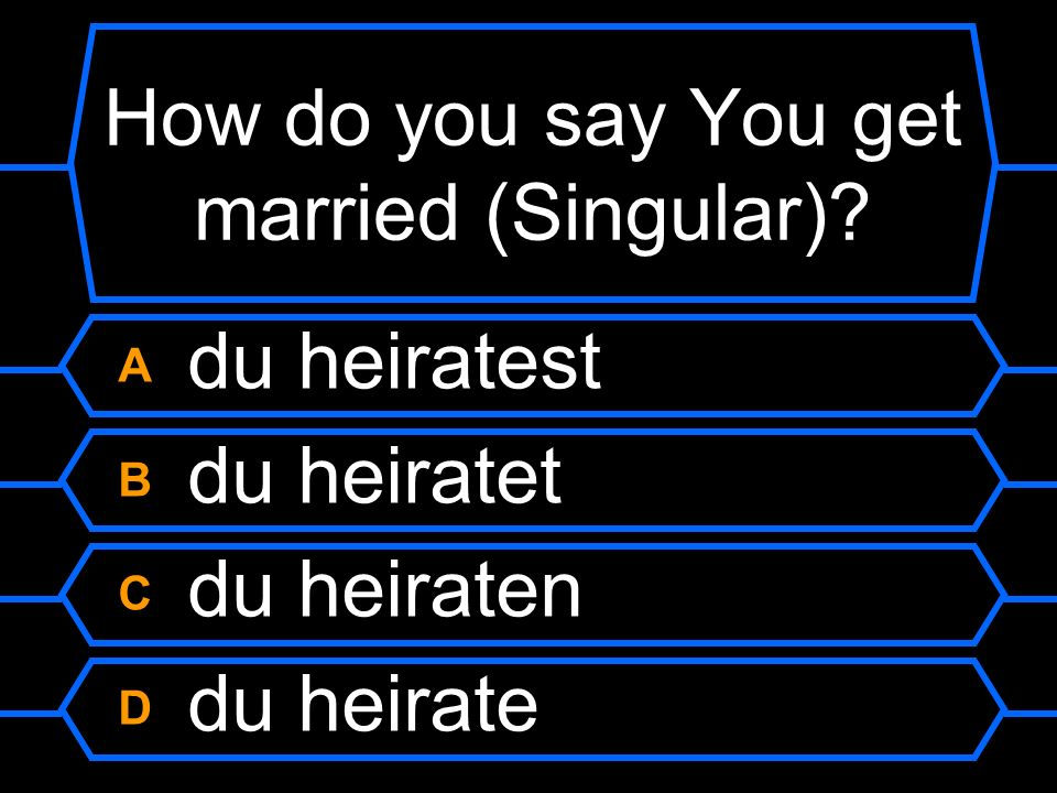 How do you say You get married (Singular)
