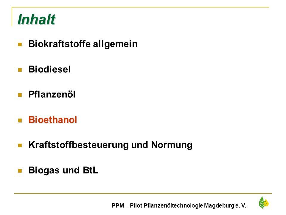 Inhalt Biokraftstoffe allgemein Biodiesel Pflanzenöl Bioethanol