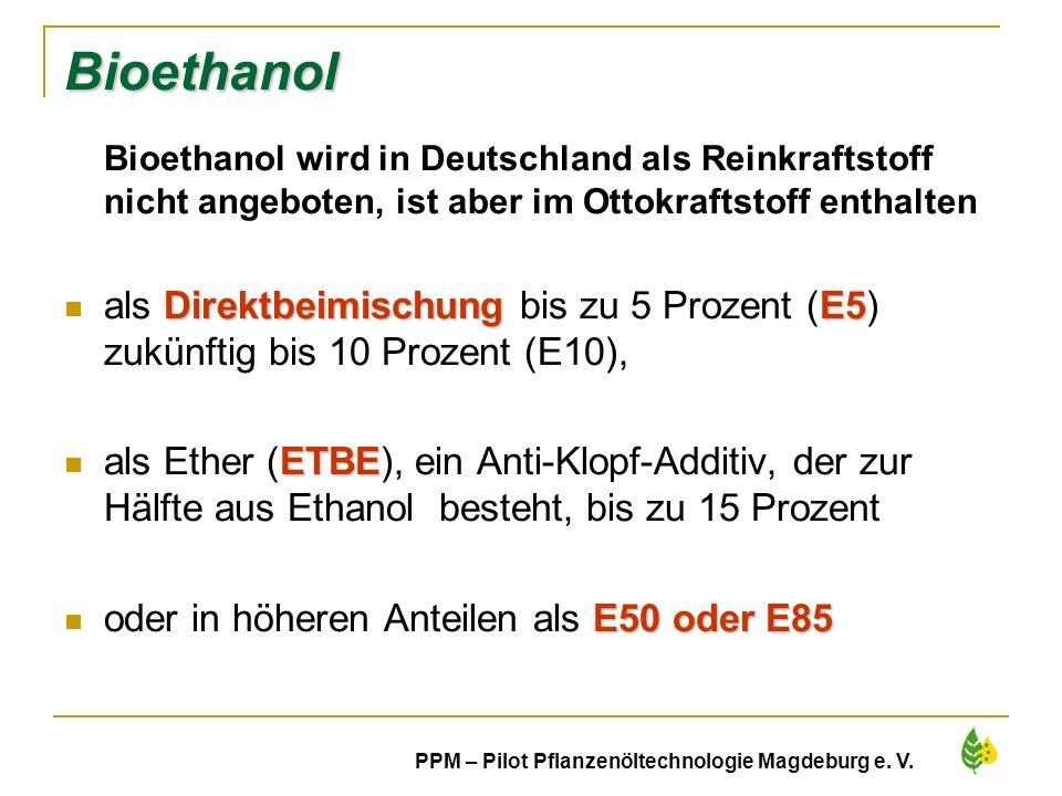 Bioethanol Bioethanol wird in Deutschland als Reinkraftstoff nicht angeboten, ist aber im Ottokraftstoff enthalten.