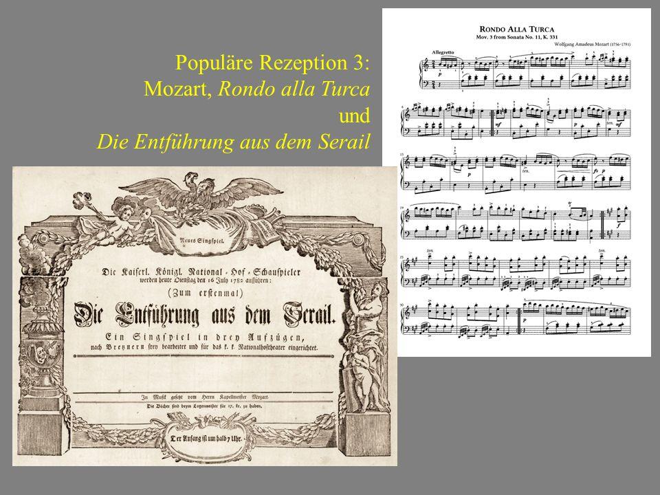 Populäre Rezeption 3: Mozart, Rondo alla Turca und Die Entführung aus dem Serail
