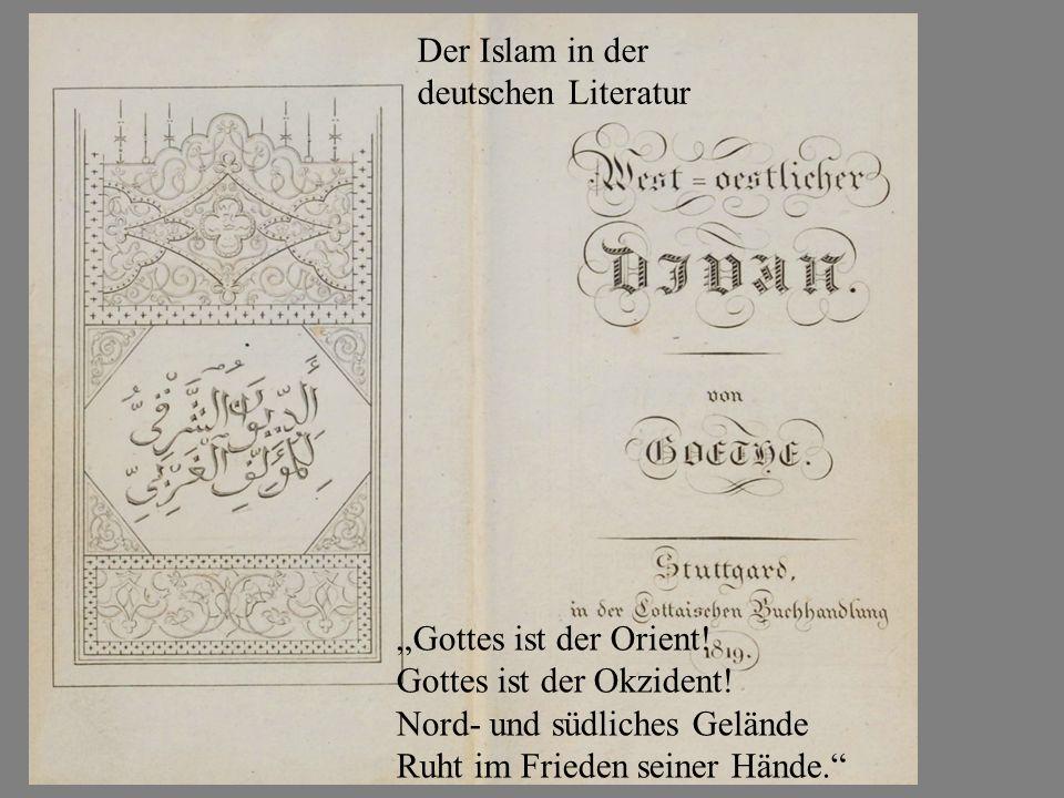 """Der Islam in der deutschen Literatur. """"Gottes ist der Orient."""