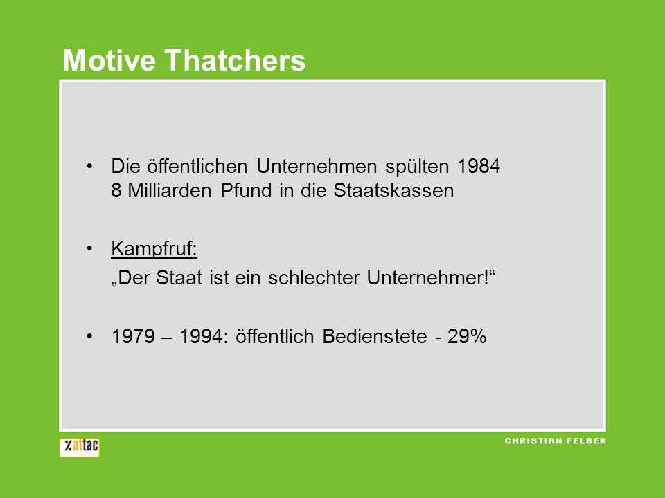 Motive Thatchers Die öffentlichen Unternehmen spülten 1984 8 Milliarden Pfund in die Staatskassen.