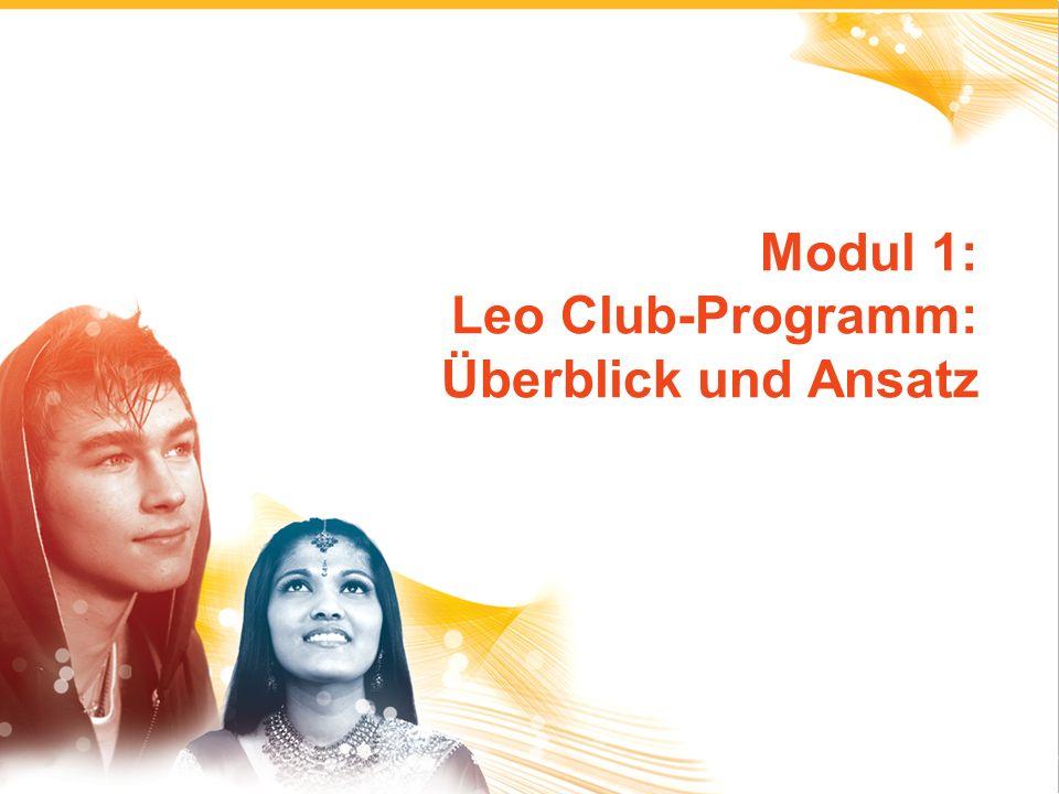 Modul 1: Leo Club-Programm: Überblick und Ansatz