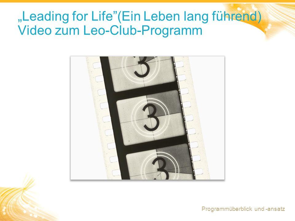 """""""Leading for Life (Ein Leben lang führend) Video zum Leo-Club-Programm"""