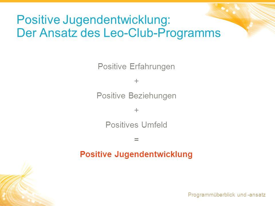Positive Jugendentwicklung: Der Ansatz des Leo-Club-Programms