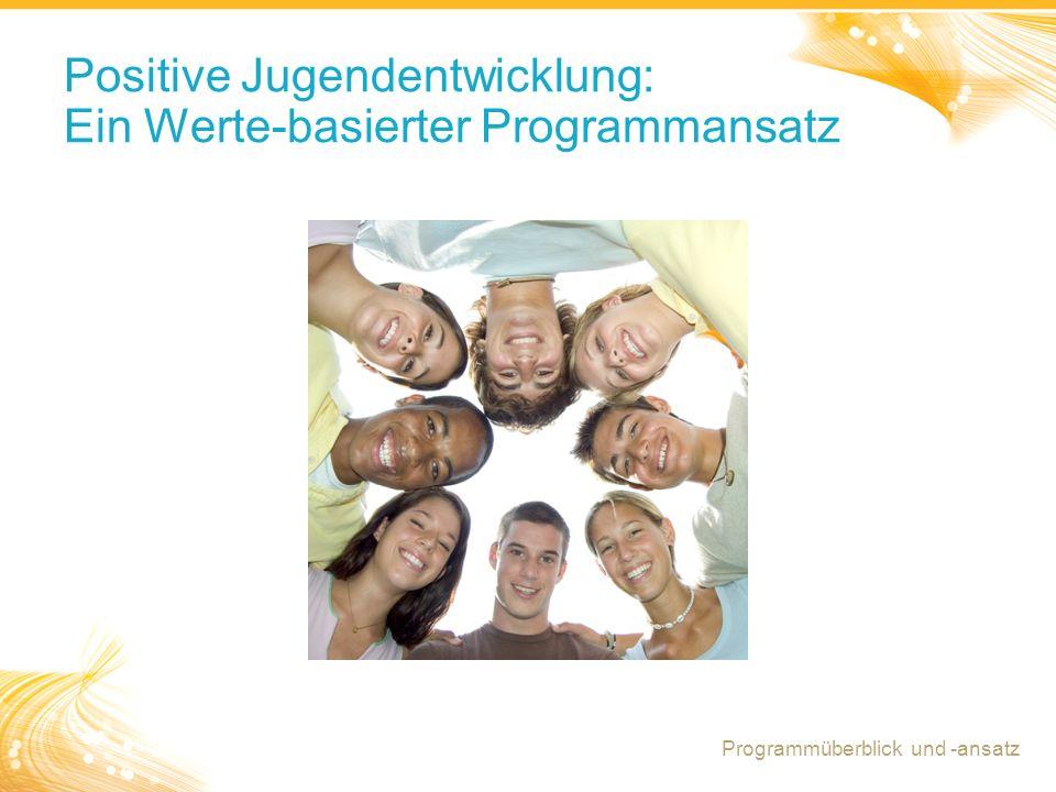 Positive Jugendentwicklung: Ein Werte-basierter Programmansatz