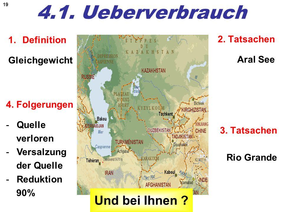 4.1. Ueberverbrauch Und bei Ihnen Definition 2. Tatsachen Aral See