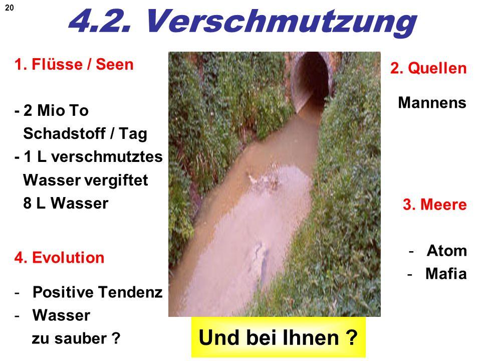 4.2. Verschmutzung Und bei Ihnen