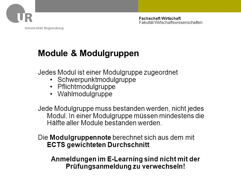 Module & Modulgruppen Jedes Modul ist einer Modulgruppe zugeordnet