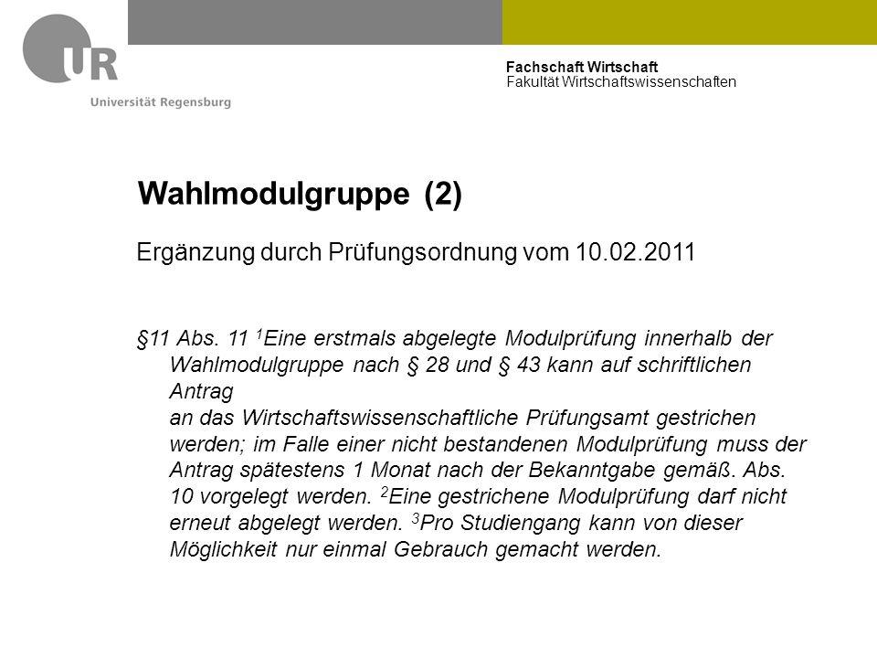 Wahlmodulgruppe (2) Ergänzung durch Prüfungsordnung vom 10.02.2011