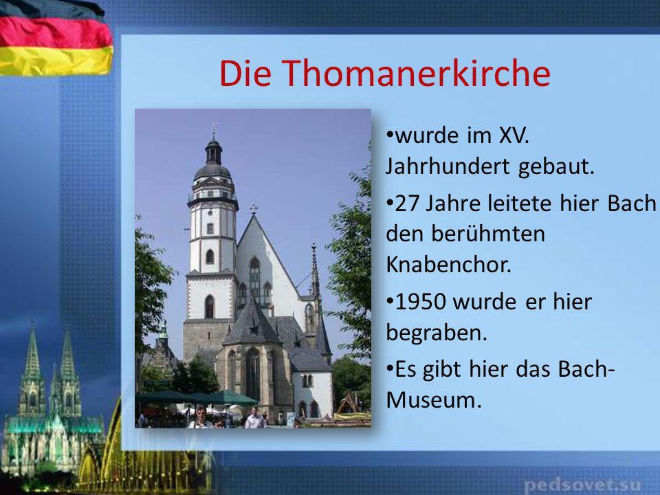 Die Thomanerkirche wurde im XV. Jahrhundert gebaut.