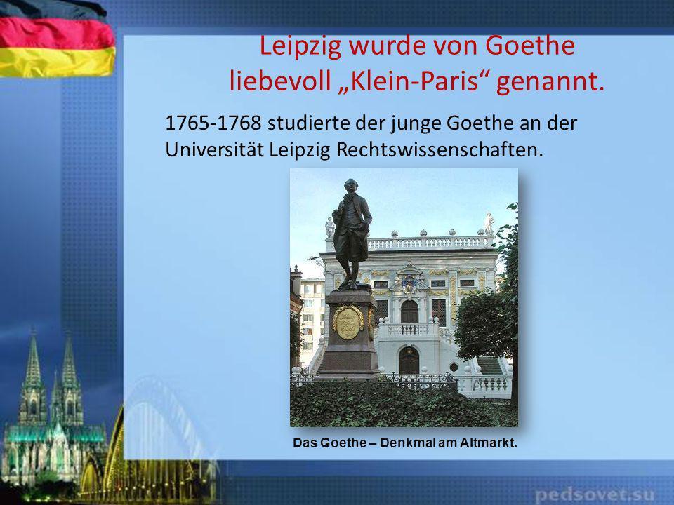 """Leipzig wurde von Goethe liebevoll """"Klein-Paris genannt."""