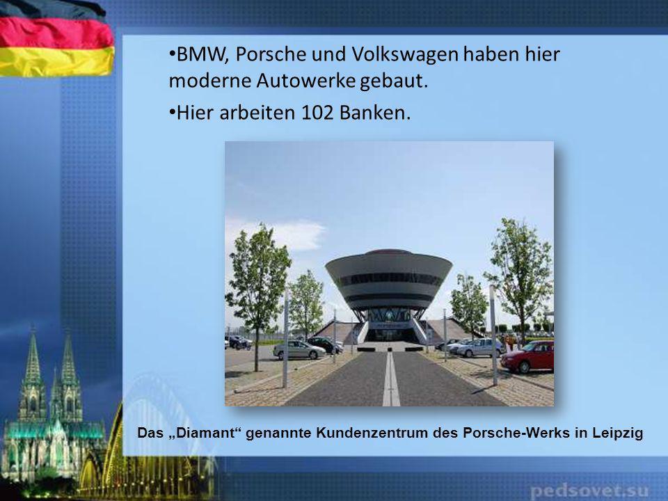 BMW, Porsche und Volkswagen haben hier moderne Autowerke gebaut.
