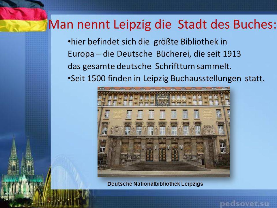 Man nennt Leipzig die Stadt des Buches: