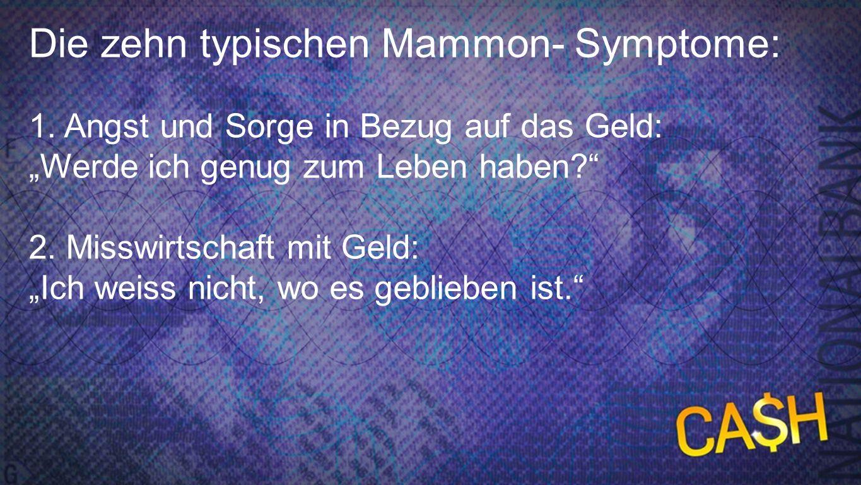Die zehn typischen Mammon- Symptome: