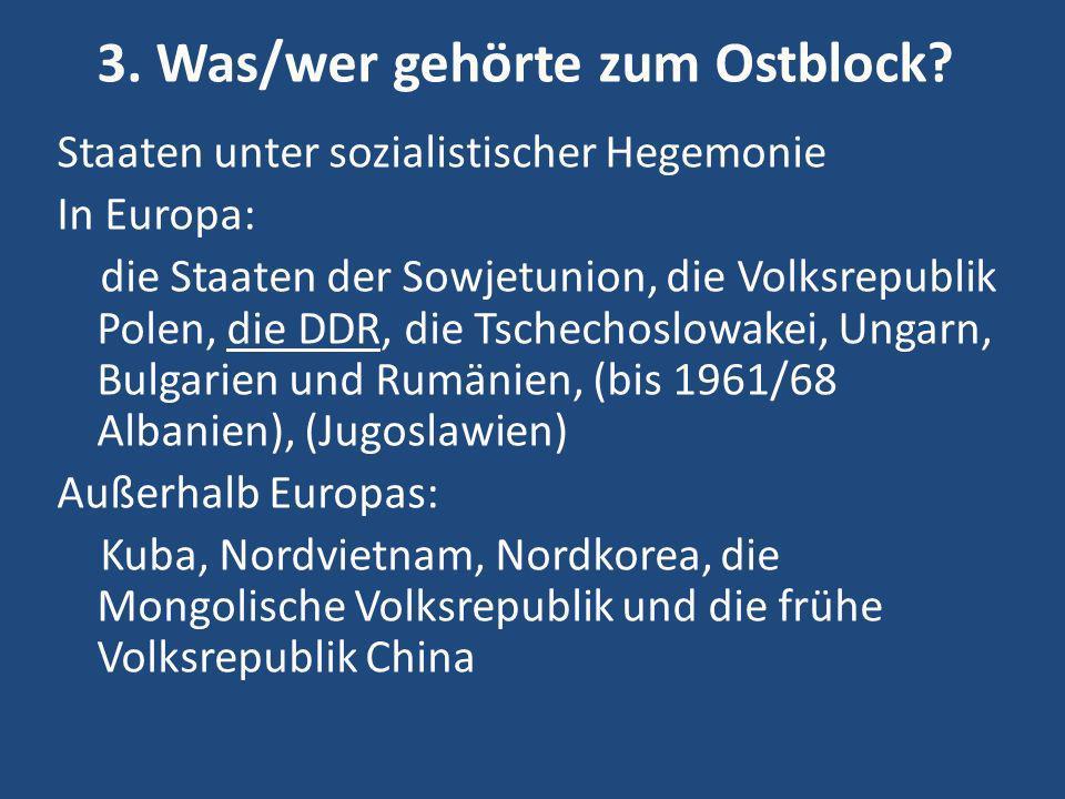 3. Was/wer gehörte zum Ostblock