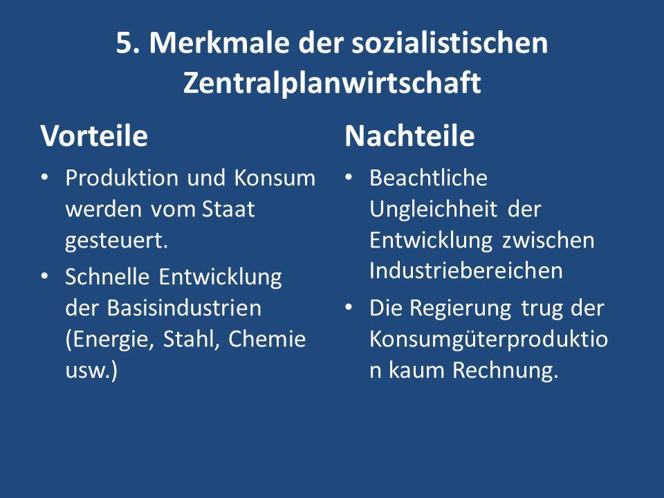 5. Merkmale der sozialistischen Zentralplanwirtschaft