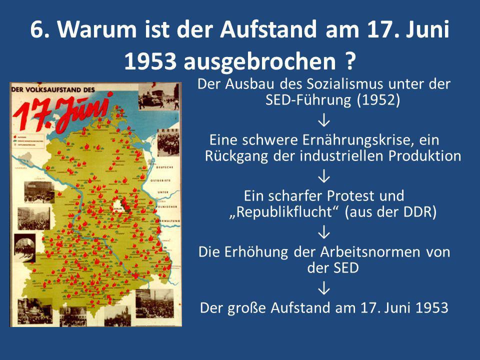 6. Warum ist der Aufstand am 17. Juni 1953 ausgebrochen