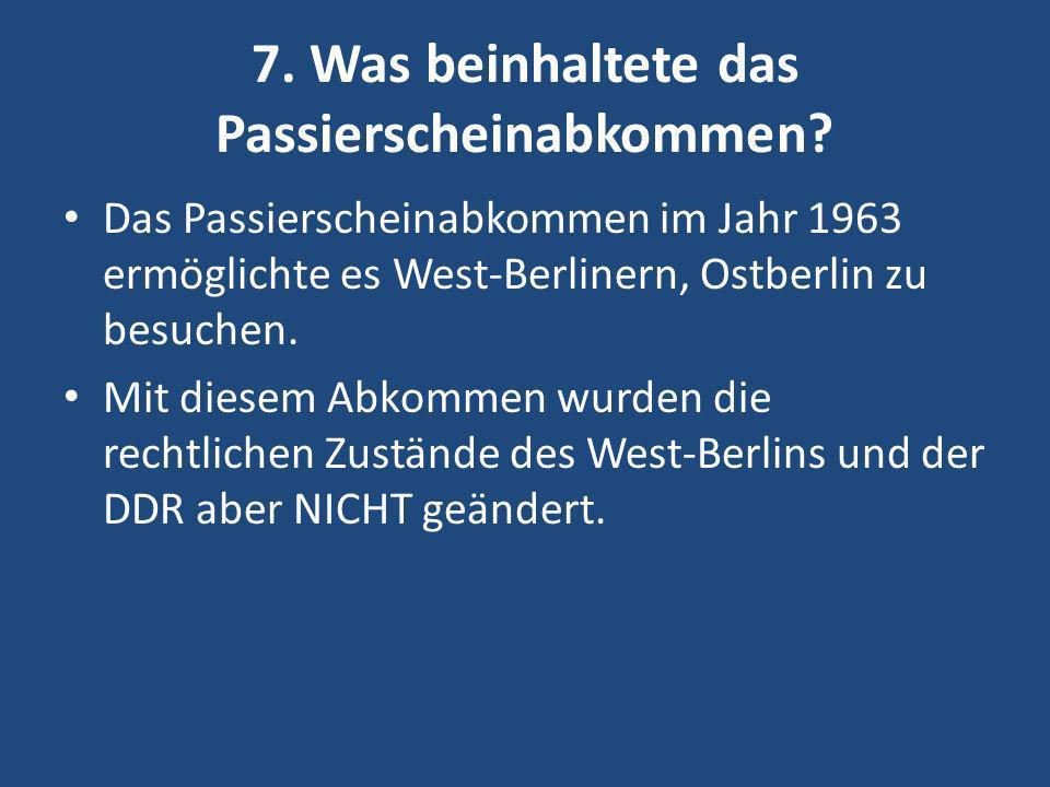 7. Was beinhaltete das Passierscheinabkommen