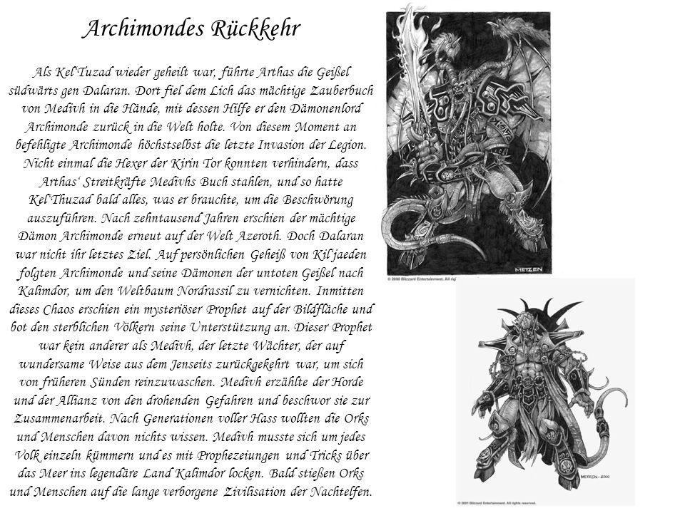 Archimondes Rückkehr Als Kel'Tuzad wieder geheilt war, führte Arthas die Geißel südwärts gen Dalaran.