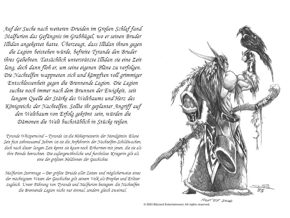 Auf der Suche nach weiteren Druiden im Großen Schlaf fand Malfurion das Gefängnis im Grabhügel, wo er seinen Bruder Illidan angekettet hatte.