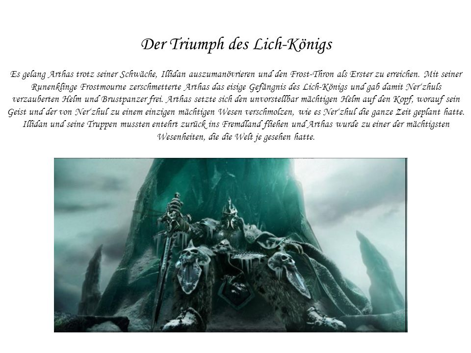 Der Triumph des Lich-Königs Es gelang Arthas trotz seiner Schwäche, Illidan auszumanövrieren und den Frost-Thron als Erster zu erreichen.