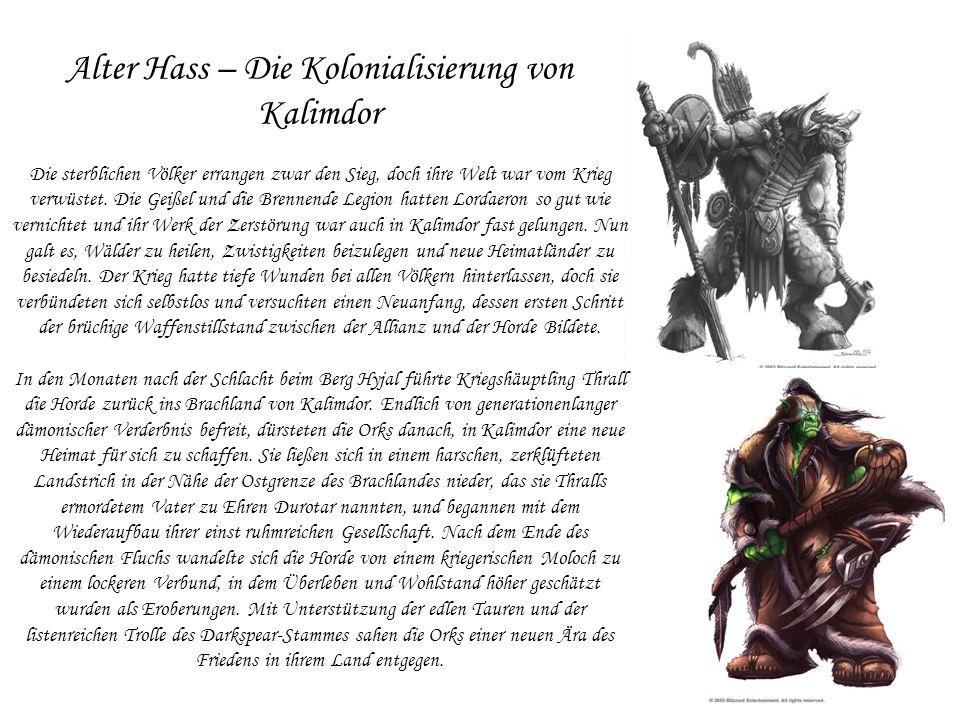 Alter Hass – Die Kolonialisierung von Kalimdor Die sterblichen Völker errangen zwar den Sieg, doch ihre Welt war vom Krieg verwüstet.