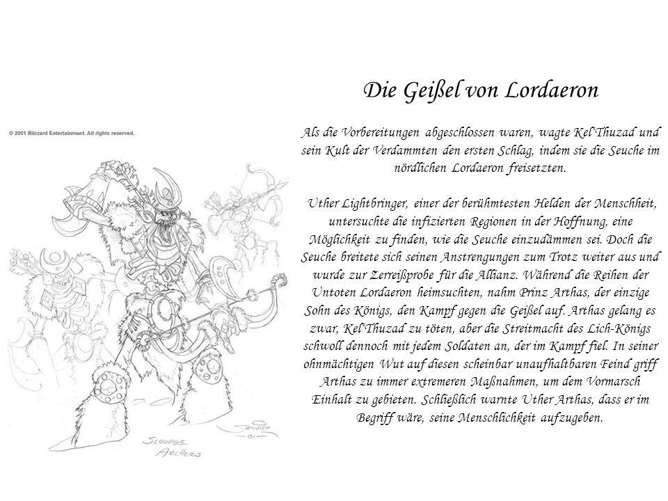 Die Geißel von Lordaeron Als die Vorbereitungen abgeschlossen waren, wagte Kel'Thuzad und sein Kult der Verdammten den ersten Schlag, indem sie die Seuche im nördlichen Lordaeron freisetzten.
