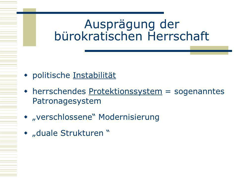 Ausprägung der bürokratischen Herrschaft