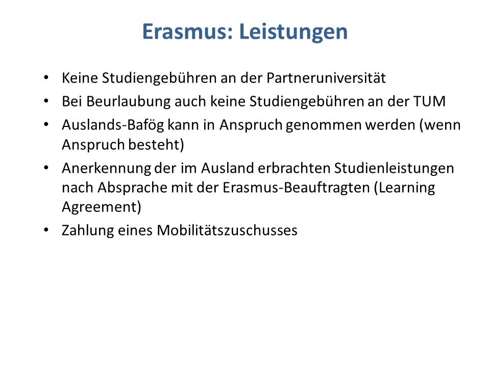 Erasmus: Leistungen Keine Studiengebühren an der Partneruniversität