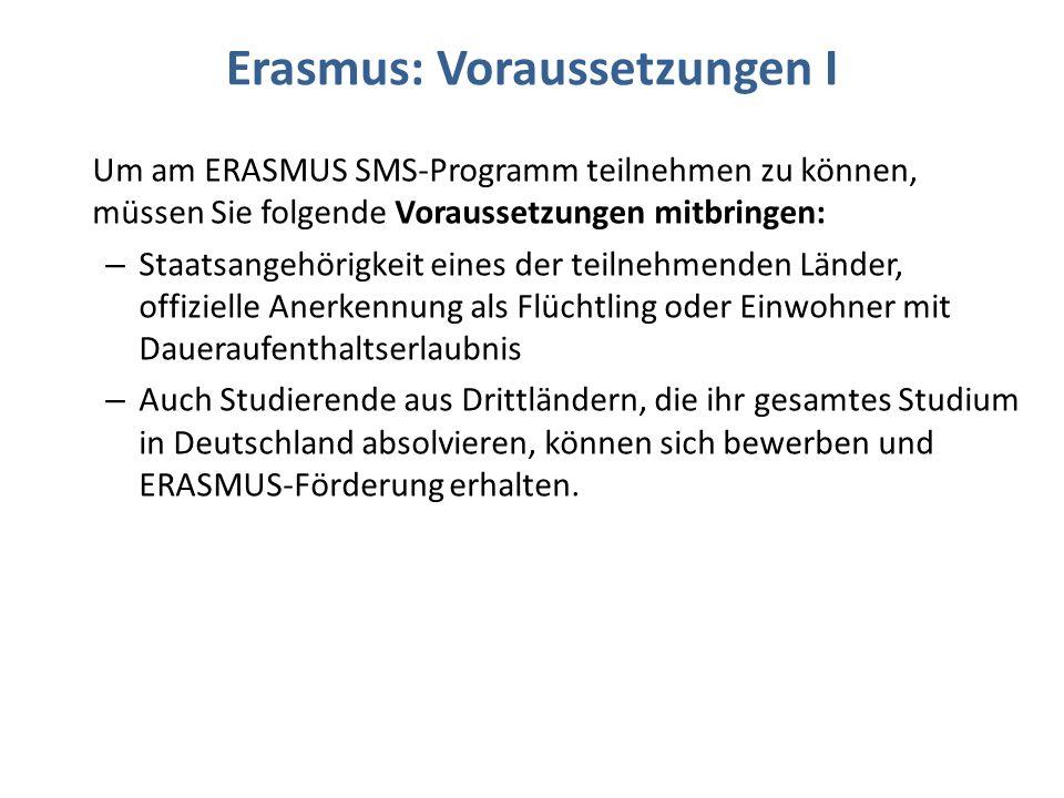 Erasmus: Voraussetzungen I
