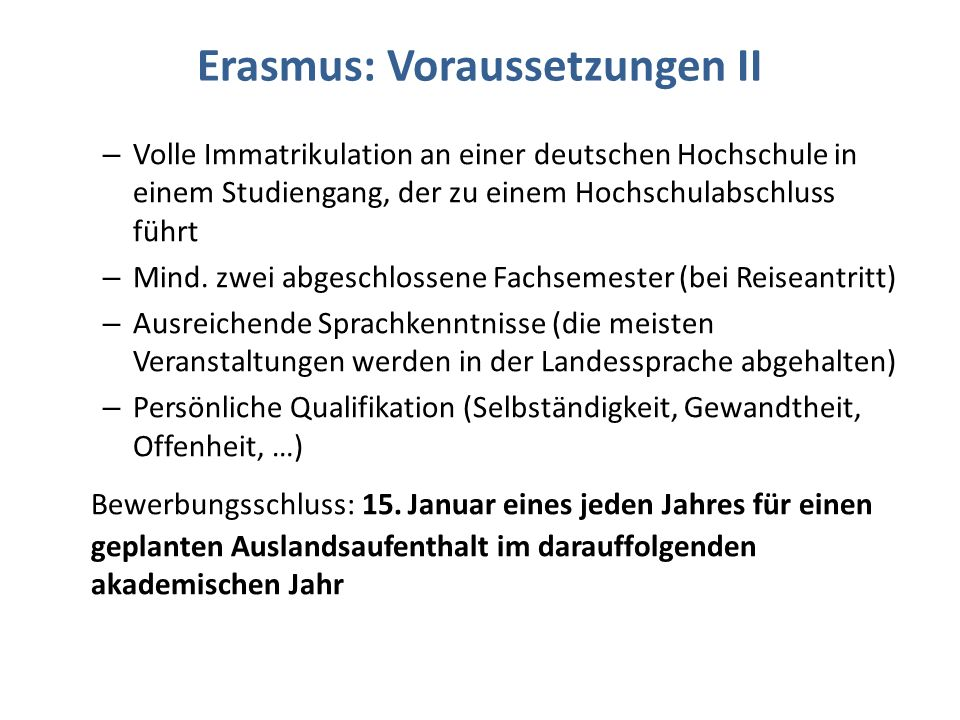 Erasmus: Voraussetzungen II