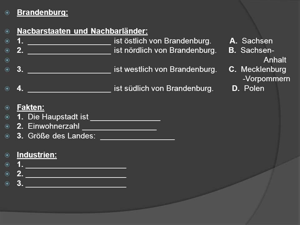 Brandenburg: Nacbarstaaten und Nachbarländer: 1. ___________________ ist östlich von Brandenburg. A. Sachsen.