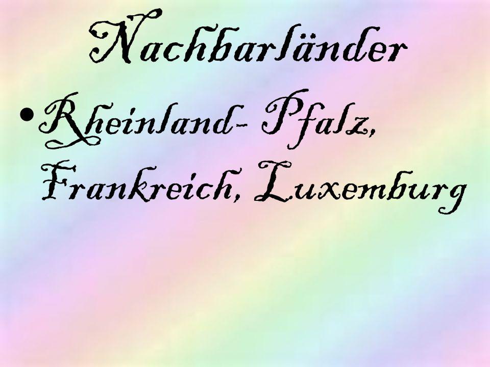 Nachbarländer Rheinland- Pfalz, Frankreich, Luxemburg