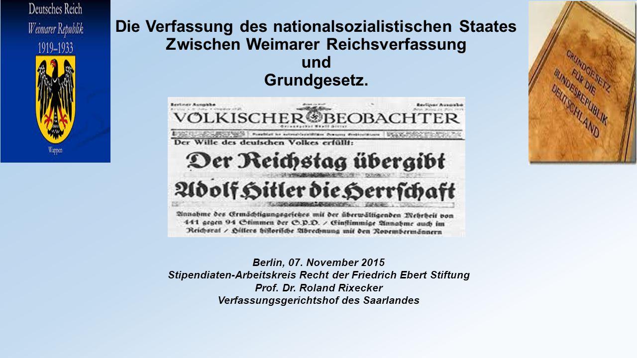 Die Verfassung des nationalsozialistischen Staates Zwischen Weimarer Reichsverfassung und Grundgesetz.