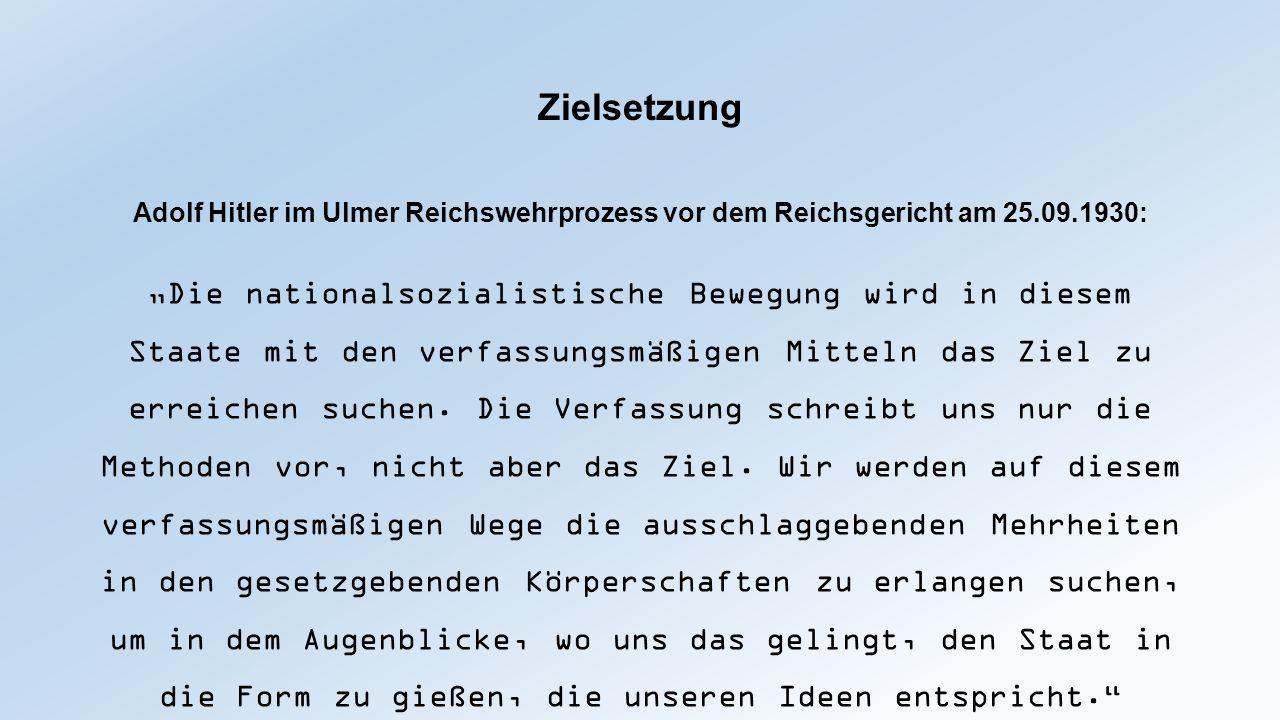Zielsetzung Adolf Hitler im Ulmer Reichswehrprozess vor dem Reichsgericht am 25.09.1930: