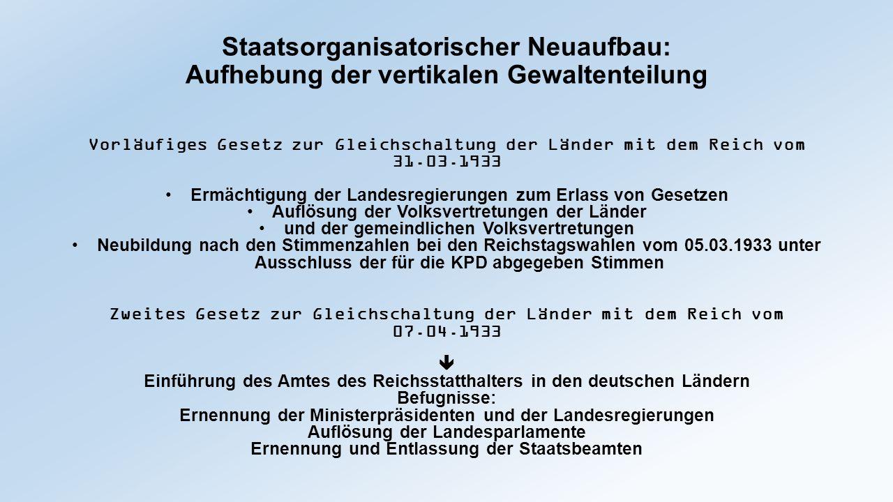 Staatsorganisatorischer Neuaufbau: Aufhebung der vertikalen Gewaltenteilung