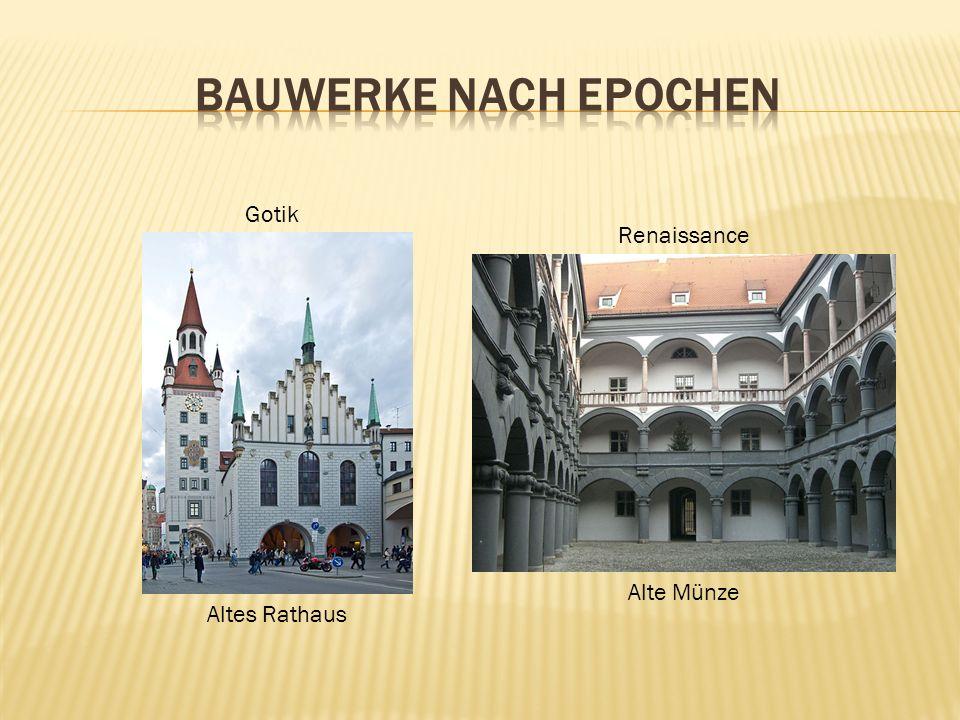 Bauwerke nach Epochen Gotik Renaissance Alte Münze Altes Rathaus