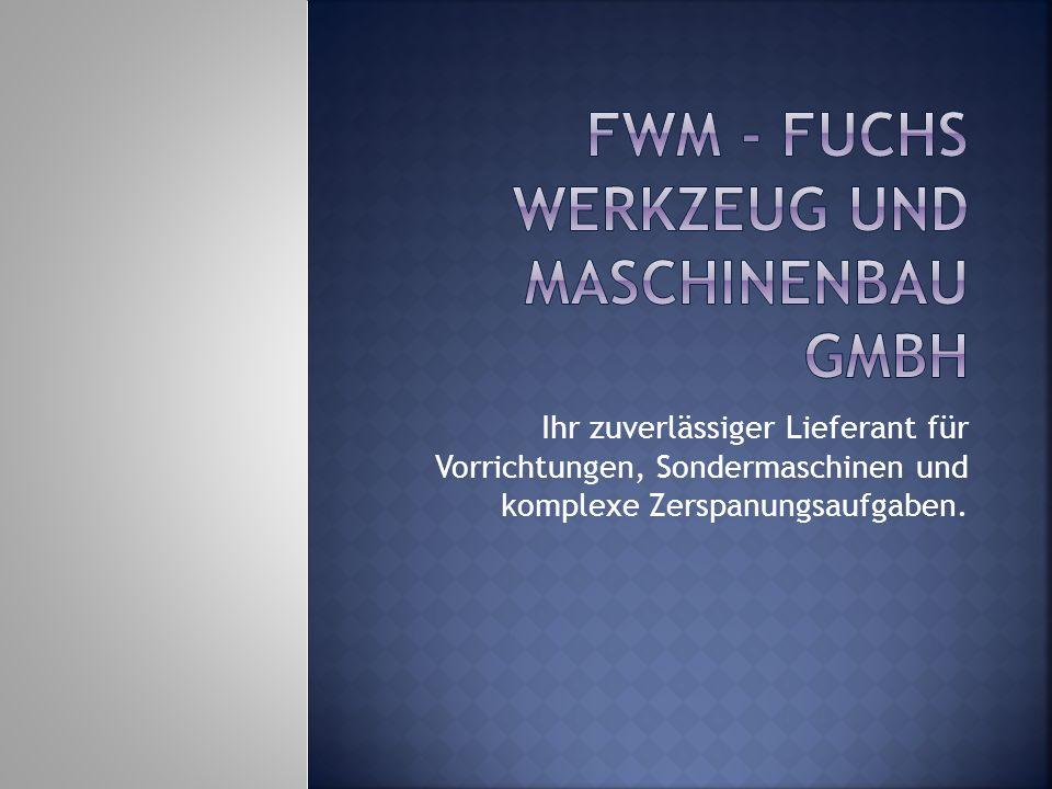 FWM - Fuchs Werkzeug und Maschinenbau GmbH