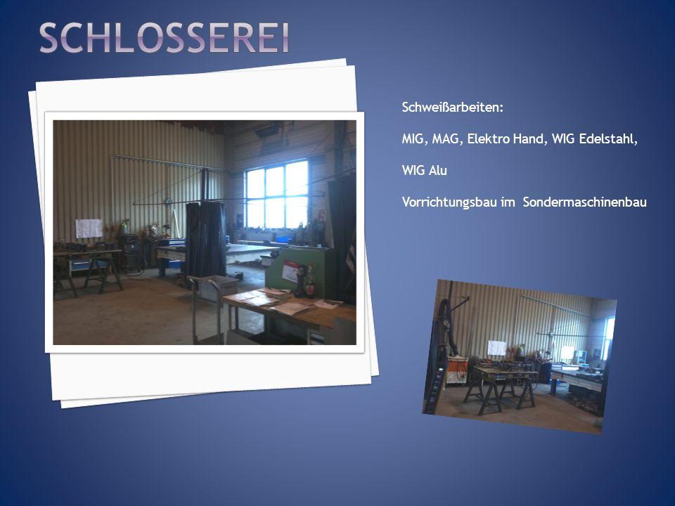 Schlosserei Schweißarbeiten: MIG, MAG, Elektro Hand, WIG Edelstahl,