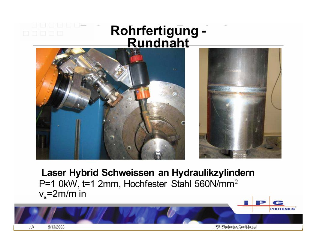 Rohrfertigung - Rundnaht Laser Hybrid Schweissen an Hydraulikzylindern
