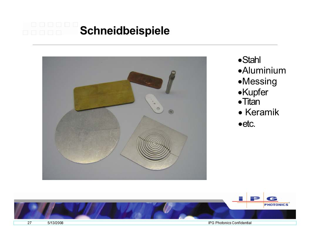 Schneidbeispiele Stahl Aluminium Messing Kupfer Titan Keramik etc.