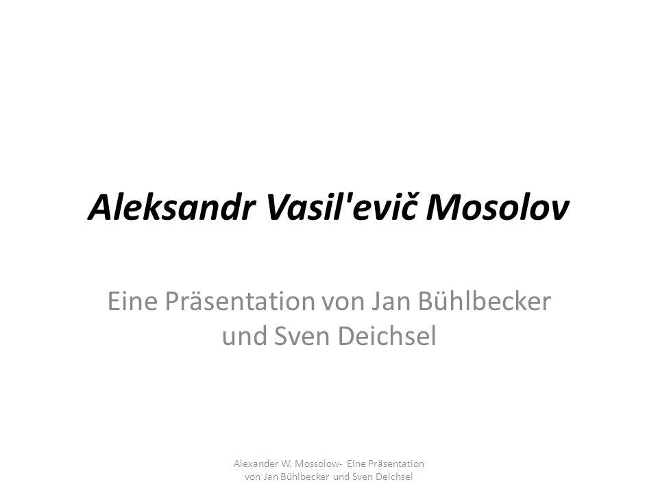 Aleksandr Vasil evič Mosolov