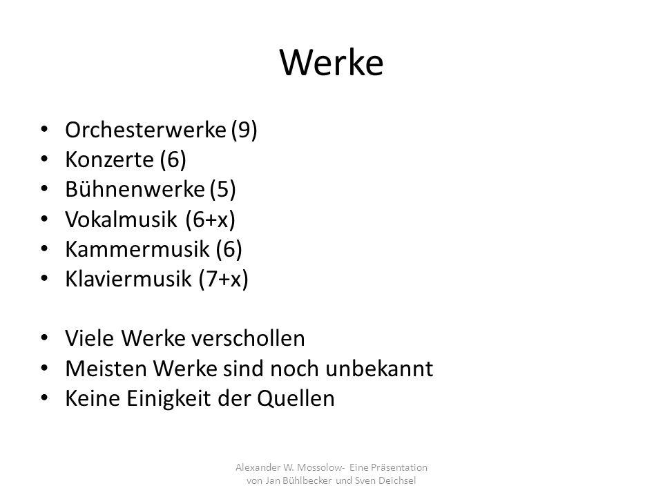 Werke Orchesterwerke (9) Konzerte (6) Bühnenwerke (5) Vokalmusik (6+x)