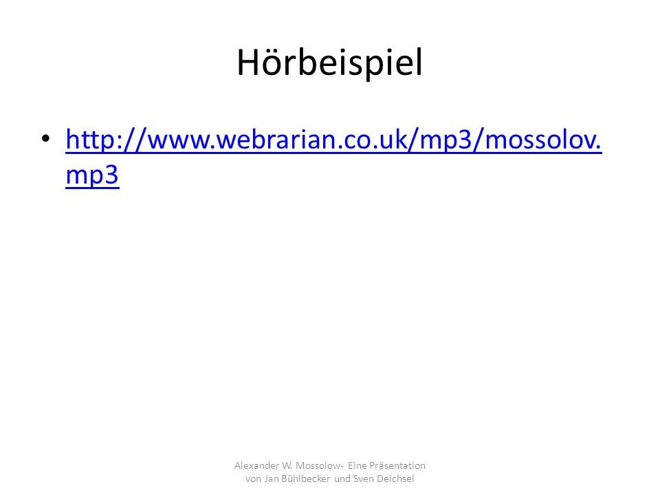 Hörbeispiel http://www.webrarian.co.uk/mp3/mossolov.mp3