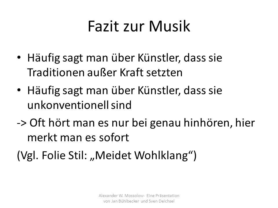 Fazit zur Musik Häufig sagt man über Künstler, dass sie Traditionen außer Kraft setzten.